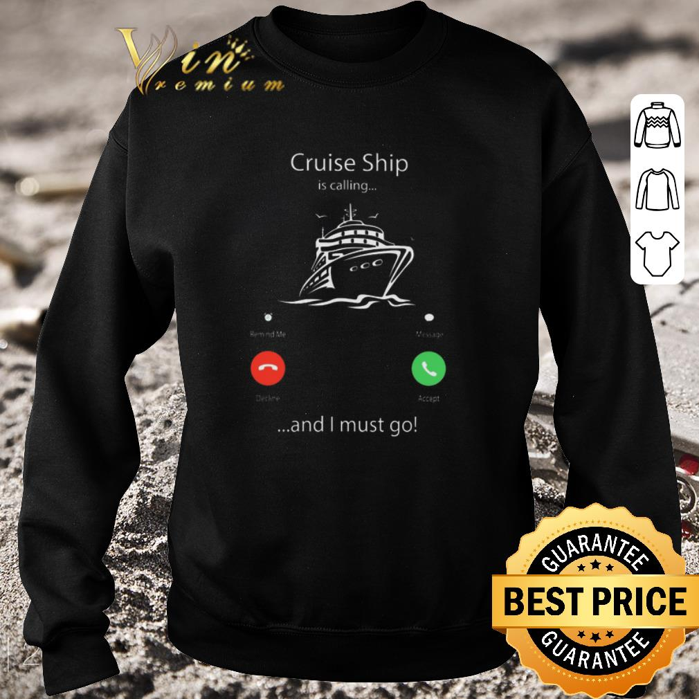 Pretty Cruise ship is calling and I must go shirt