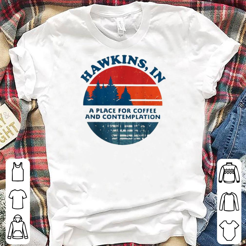 Pretty Hawkins In A Place For Coffee And Contemplation Vintage shirts