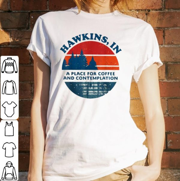 Pretty Hawkins In A Place For Coffee And Contemplation Vintage Shirts 3 1.jpg