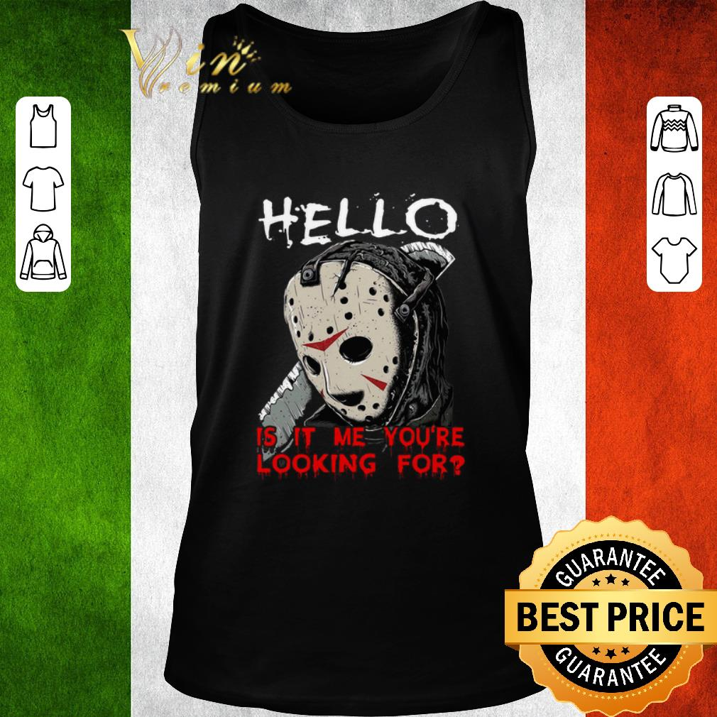 Pretty Jason Voorhees Hello Is It Me You Re Looking For Shirt 2 1.jpg
