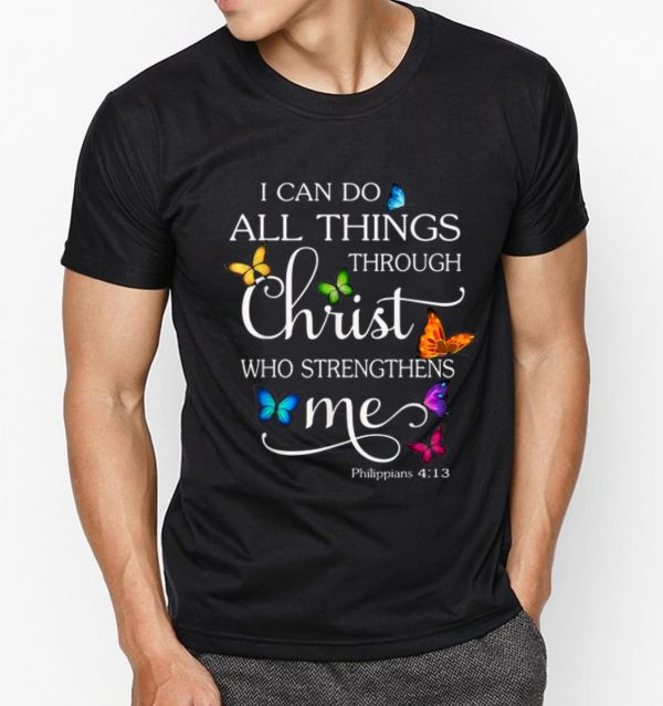 Top I Can Do All Things Through Christ Who Strengthens Me Butterfly Shirt 3 1.jpg