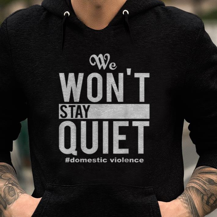We Won T Stay Quiet Domestic Violence Shirts 2 1.jpg