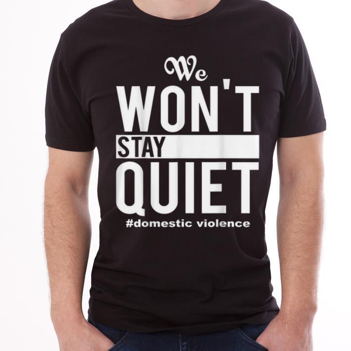 We Won T Stay Quiet Domestic Violence Shirts 3 1.jpg