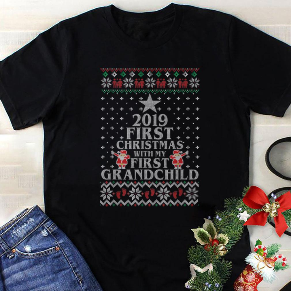 Awesome 2019 First Christmas With My First Grandchild Christmas Shirt 1 1.jpg