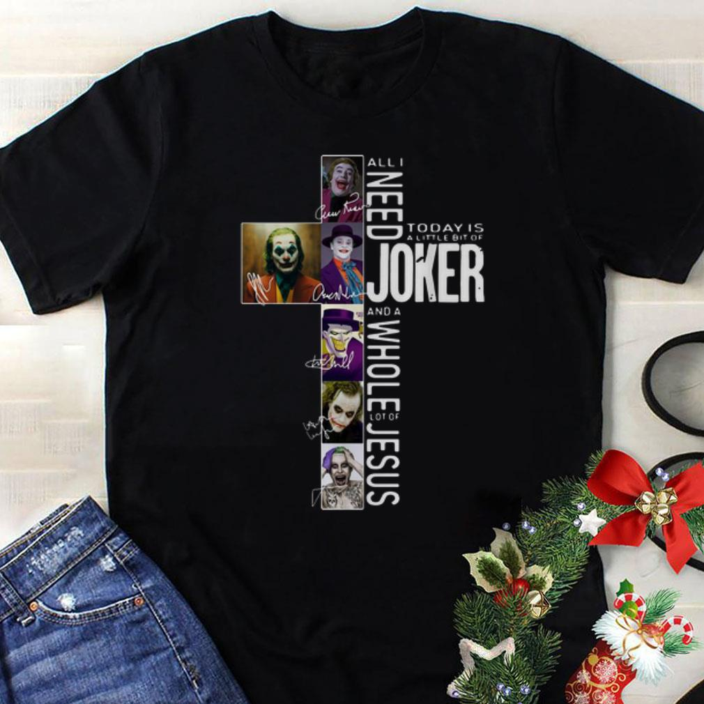 Awesome All I Need Today Is A Little Bit Of Joker And A Lot Of Jesus Shirt 1 2 1.jpg