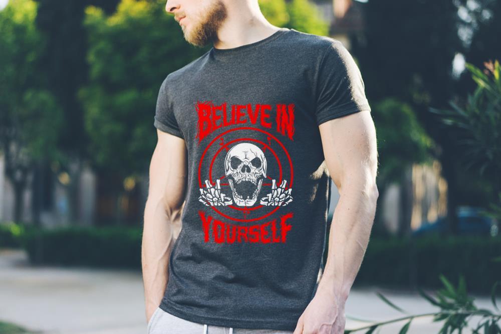 Awesome Believe In Yourself Death Metal Halloween Skull Shirt 3 1.jpg