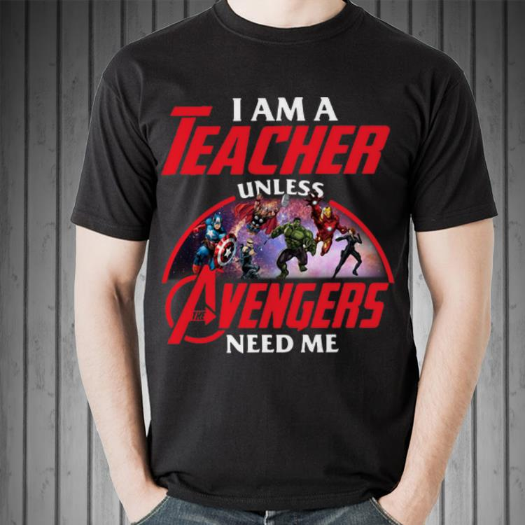 Awesome I Am A Teacher Unless Avengers Endgame Need Me Shirt 2 1.jpg