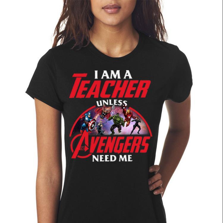 Awesome I Am A Teacher Unless Avengers Endgame Need Me Shirt 3 1.jpg