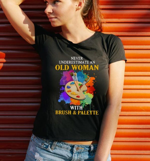 Awesome Never Underestimate An Old Woman With Brush Palette Shirt 3 1.jpg