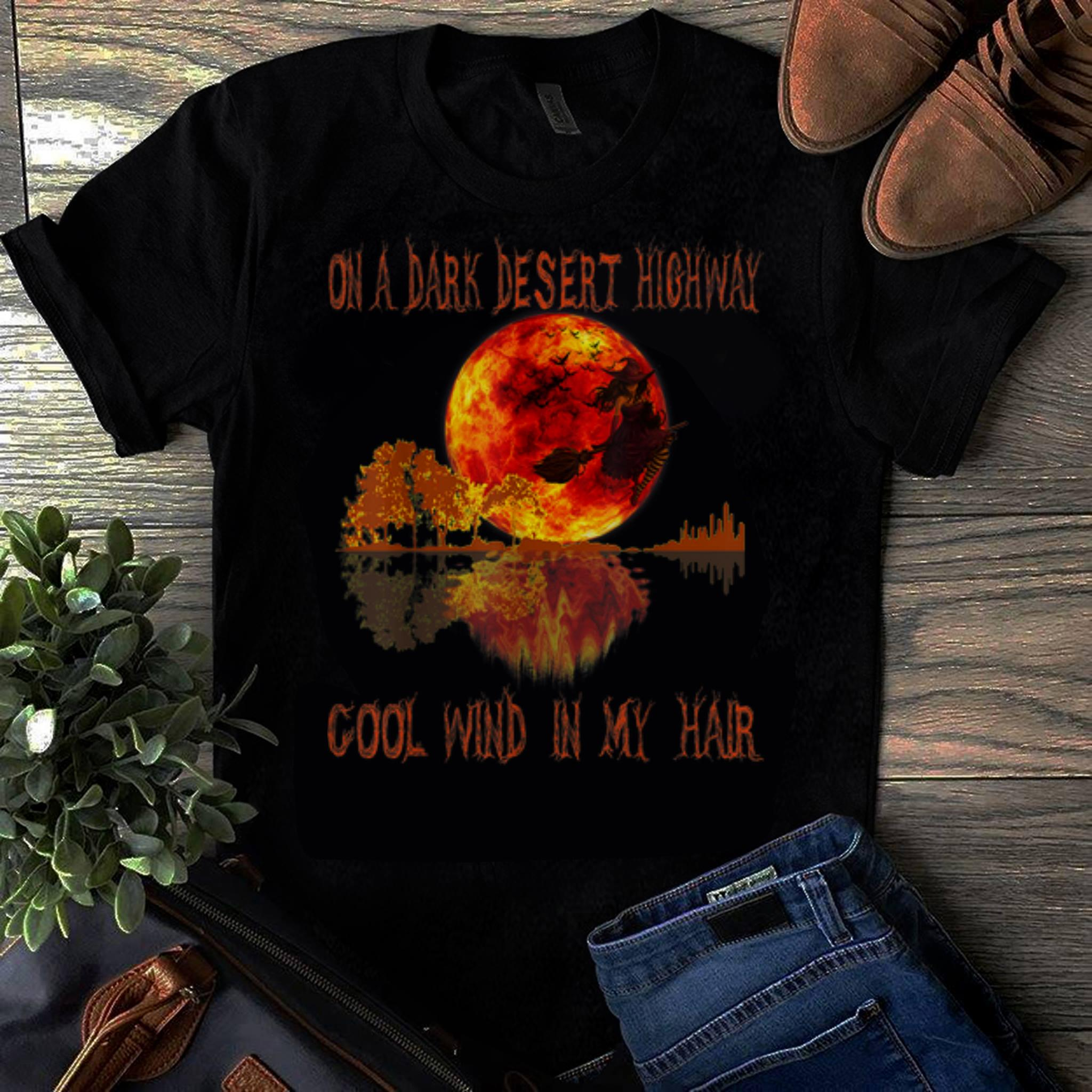 Awesome On A Dark Desert Highway Witch Feel Cool Wind In My Hair Shirt 1 1.jpg