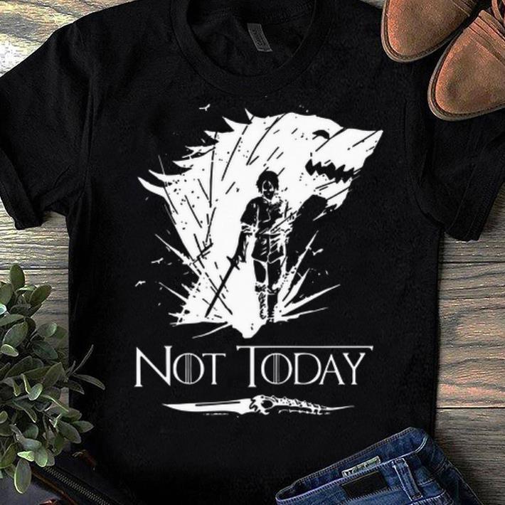Funny Arya Stark Got Not Today Game Of Thrones Shirt 1 1.jpg
