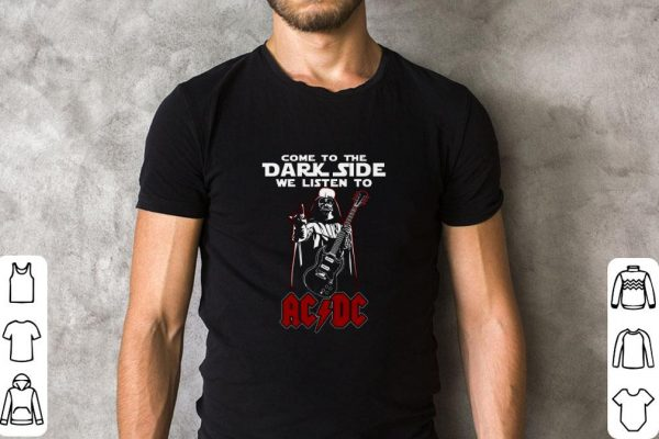 Funny Darth Vader Come To The Dark Side We Listen To Acdc Shirt 2 1.jpg