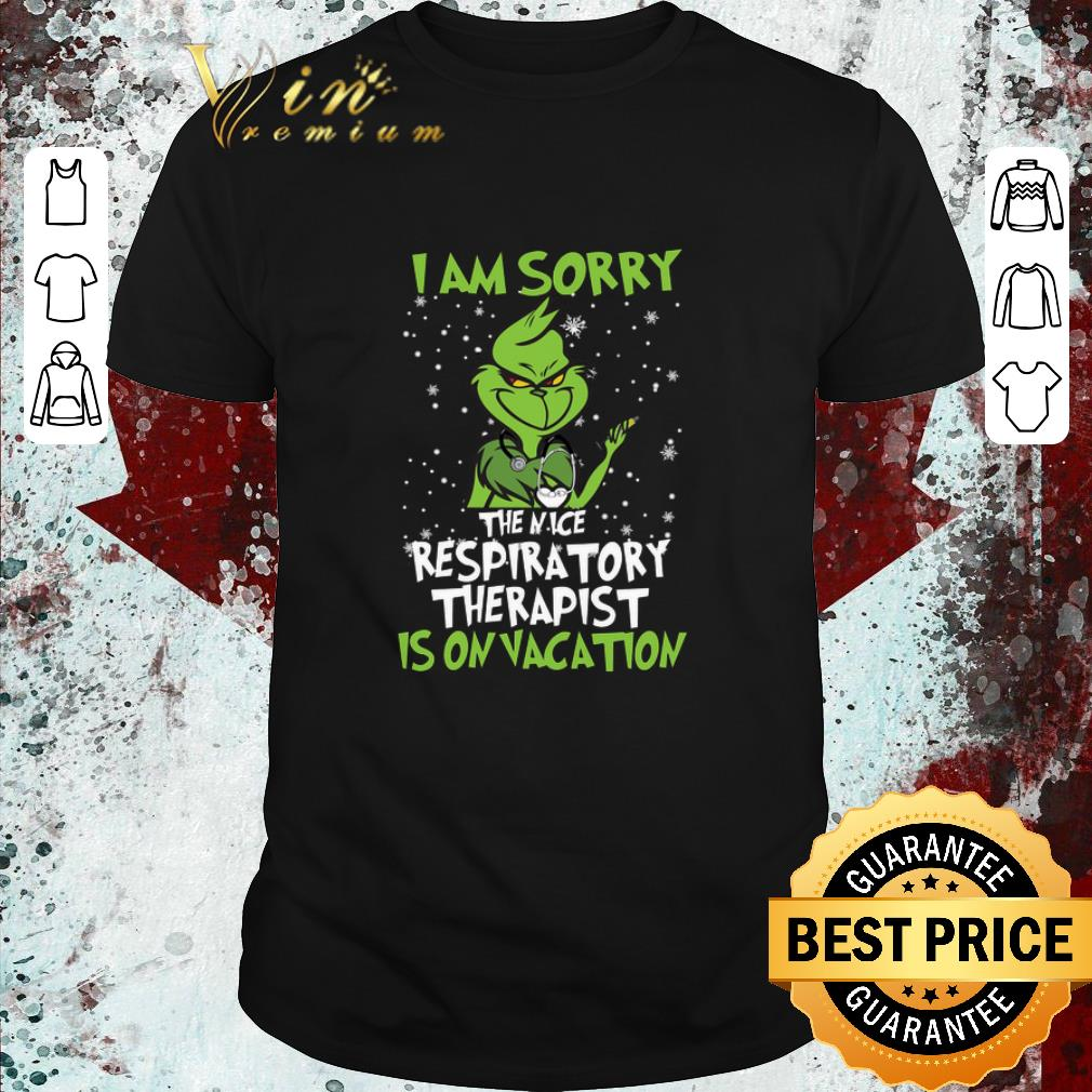 Hot Grinch I Am Sorry The Nice Respiratory Therapist Is On Vacation Shirt 1 1.jpg