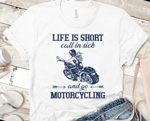 Nice Life Is Short Call In Side And Go Motorcycling Shirt 2 1.jpg