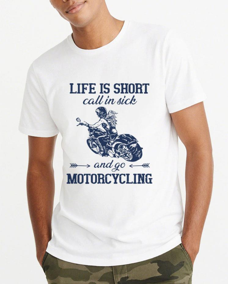 Nice Life Is Short Call In Side And Go Motorcycling shirt