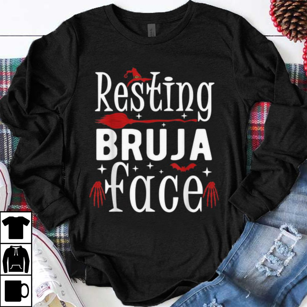 Nice Resting Bruja Face Bad And Bruja Funny Halloween Witch Women Shirt 1 1.jpg