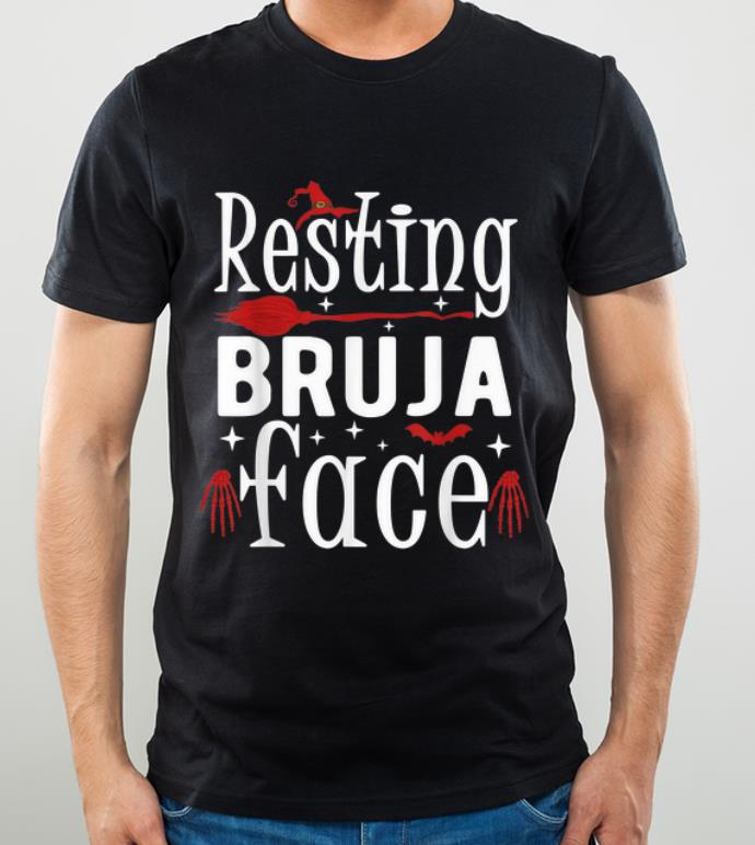 Nice Resting Bruja Face Bad and Bruja Funny Halloween Witch Women shirt
