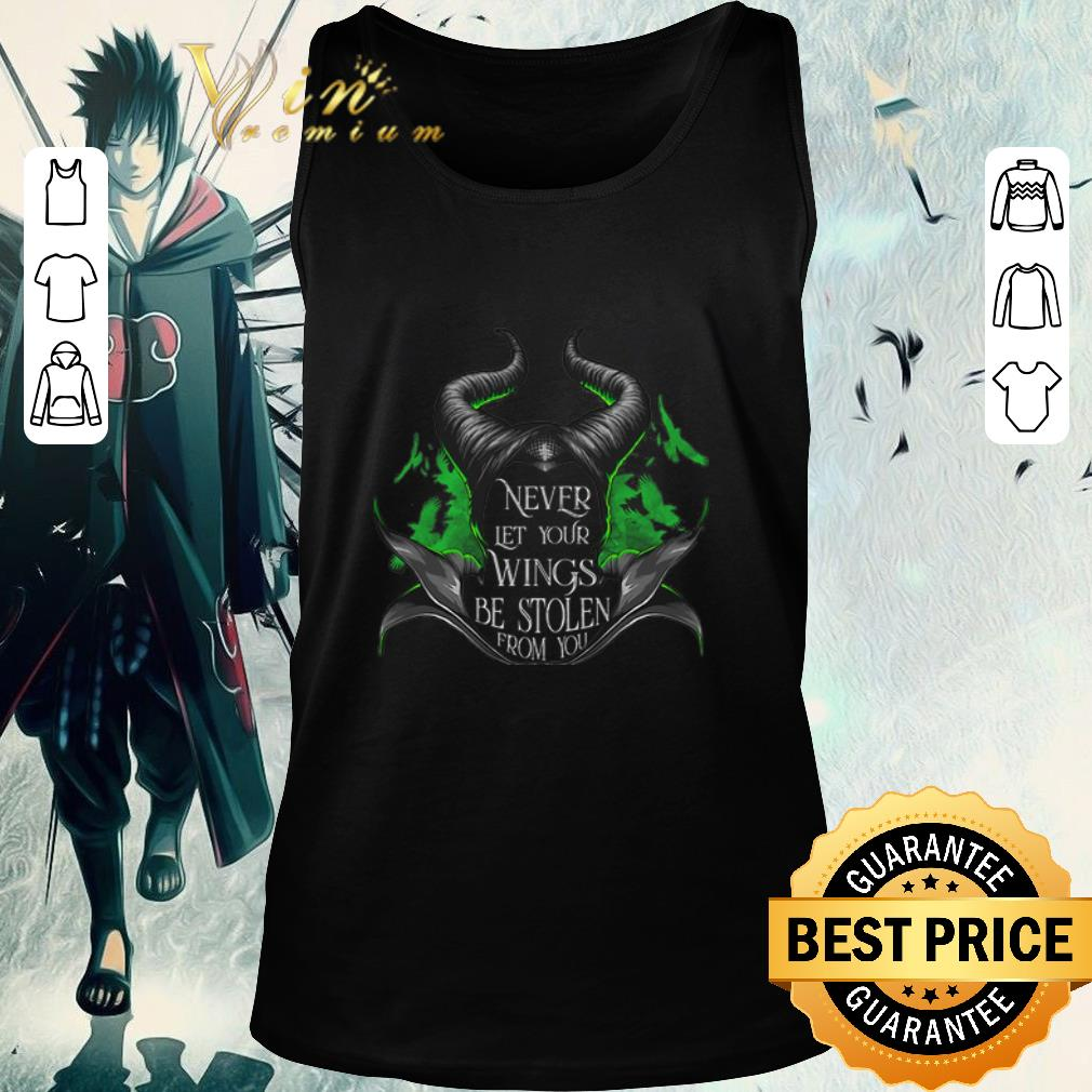 Official Maleficent Never Let Your Wings Be Stolen From You Shirt 2 1.jpg