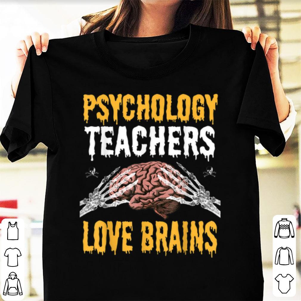 Original Psychology Teachers Love Brains Funny Halloween Teacher Gift Shirt 1 1.jpg