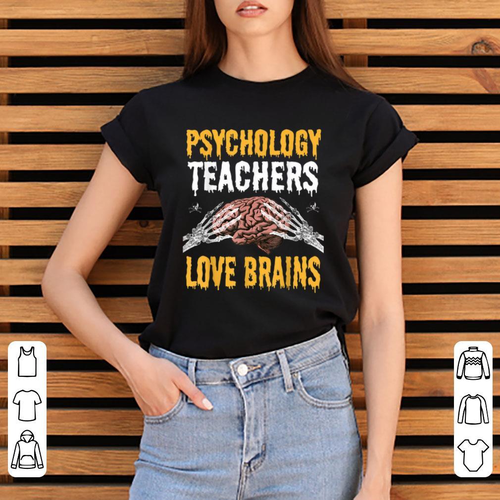 Original Psychology Teachers Love Brains Funny Halloween Teacher Gift Shirt 3 1.jpg