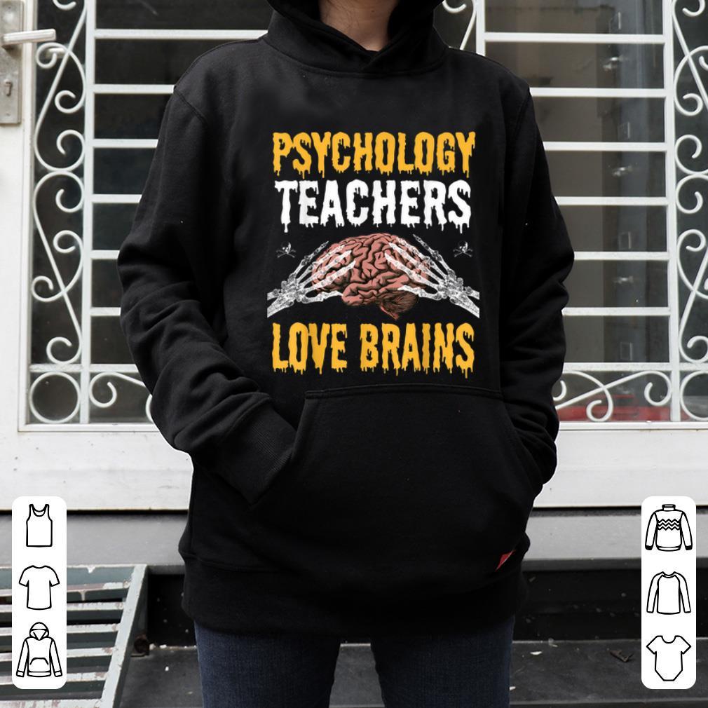 Original Psychology Teachers Love Brains Funny Halloween Teacher Gift shirt