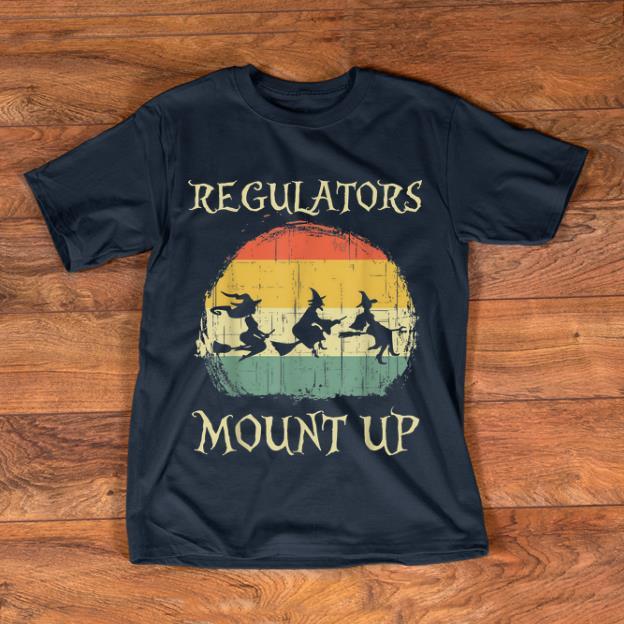 Pretty Vintage Regulators Mount Up Halloween Witch Shirt 1 1.jpg