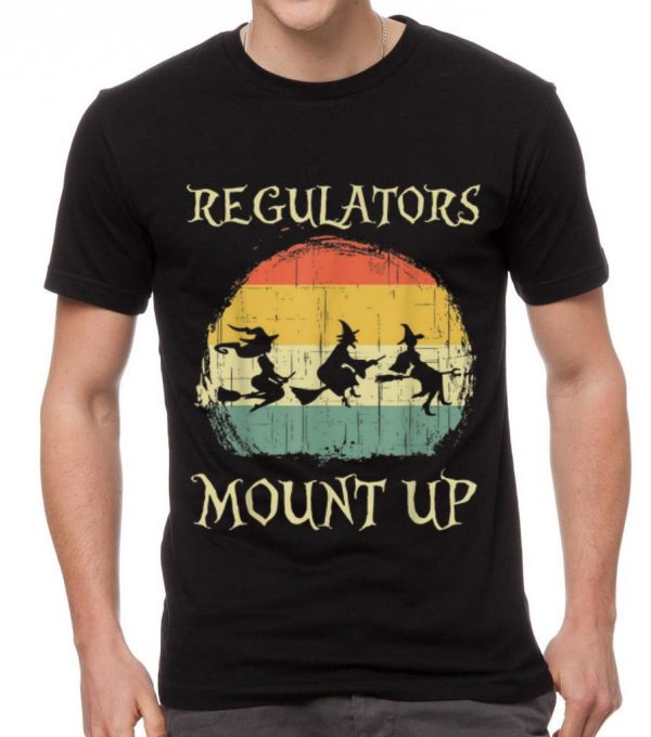 Pretty Vintage Regulators Mount Up Halloween Witch Shirt 2 1.jpg