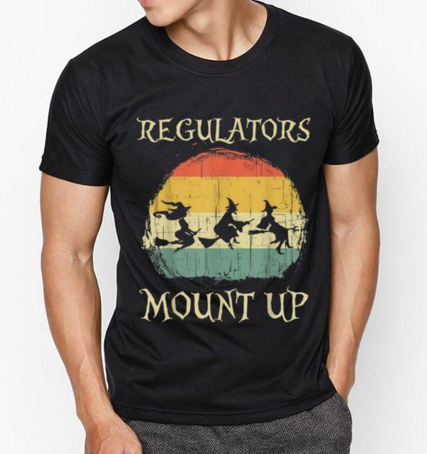 Pretty Vintage Regulators Mount Up Halloween Witch Shirt 3 1.jpg