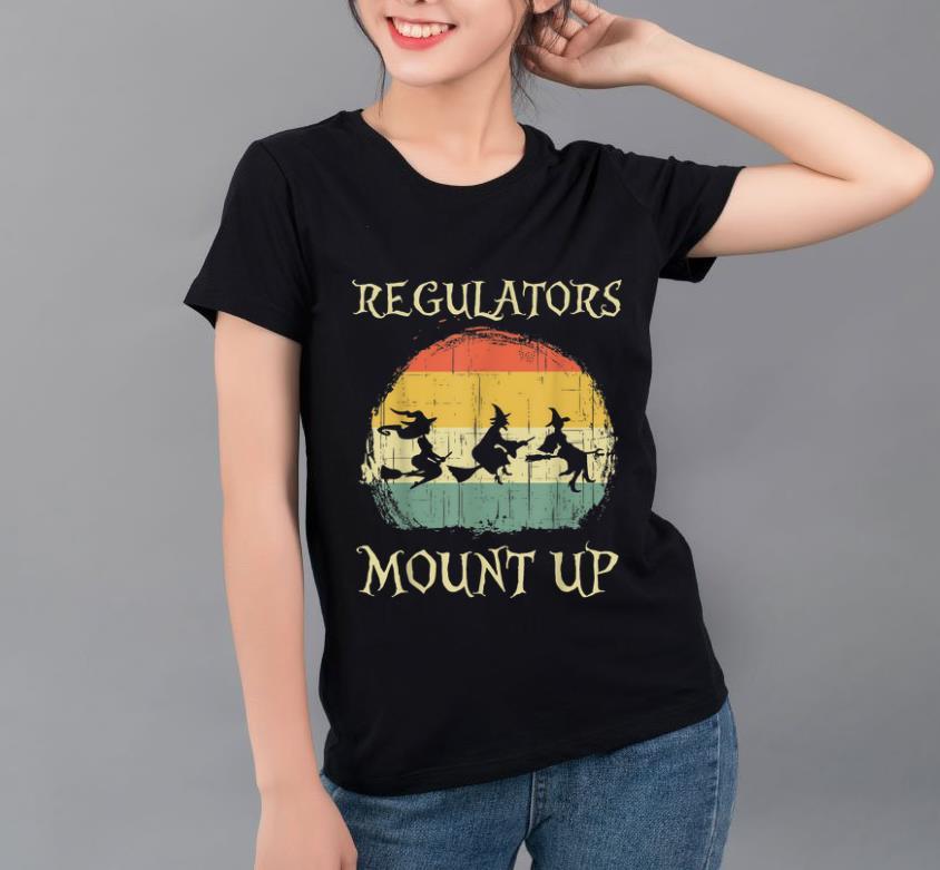 Pretty Vintage Regulators Mount Up Halloween Witch shirt