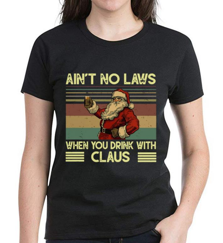 Pretty Vintage Santa Claus Ain T No Laws When You Drink With Claus Shirt 3 1.jpg