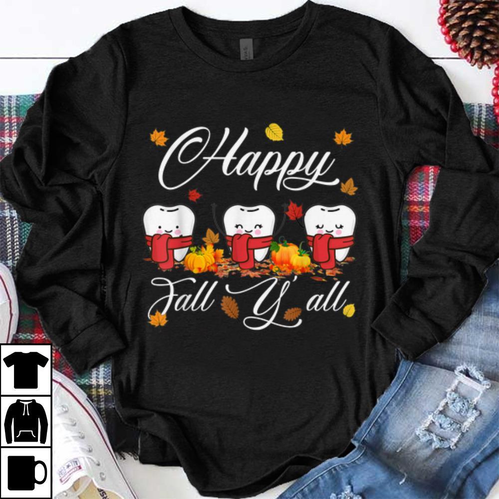 Top Happy Fall Y All Funny Dental Hygiene Dentist Thanksgiving Shirt 1 1.jpg