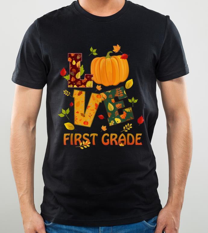Top Love First Grade Teacher Thanksgiving Costume Pumpkin shirt