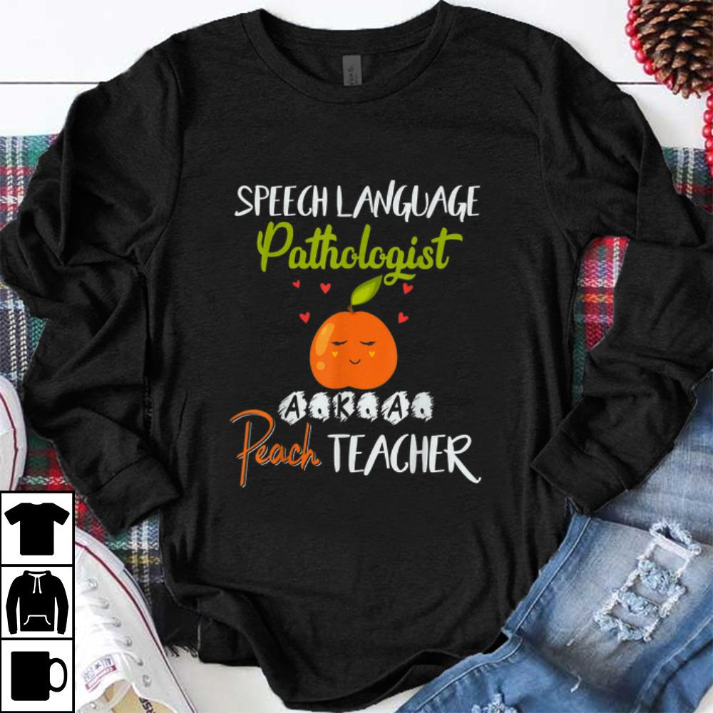 Top Speech Language Pathologist Peach Teacher Funny Shirt 1 1.jpg