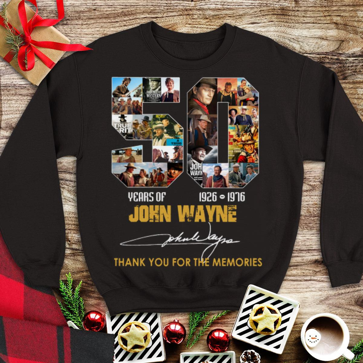 Awesome 50 Years Of John Wayne 1926 1976 Thank You For The Memories Signature Shirt 1 1.jpg