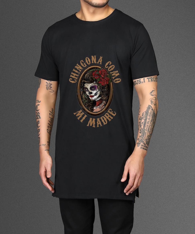 Awesome Chingona Como Mi Madre Skull Shirt 2 2 1.jpg