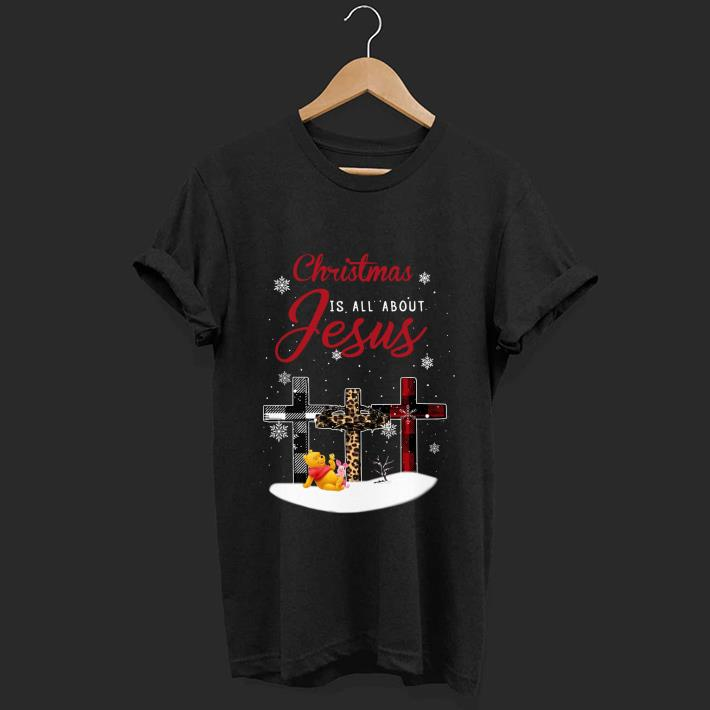 Awesome Christmas Is All About Jesus Pooh And Piglet Cross Shirt 1 1.jpg