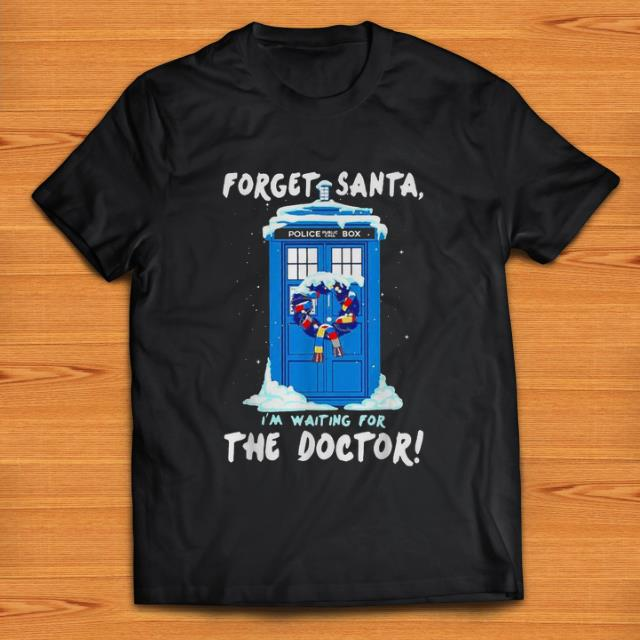 Awesome Police Box Forget Santa I M Waiting For The Doctor Shirt 1 2 1.jpg