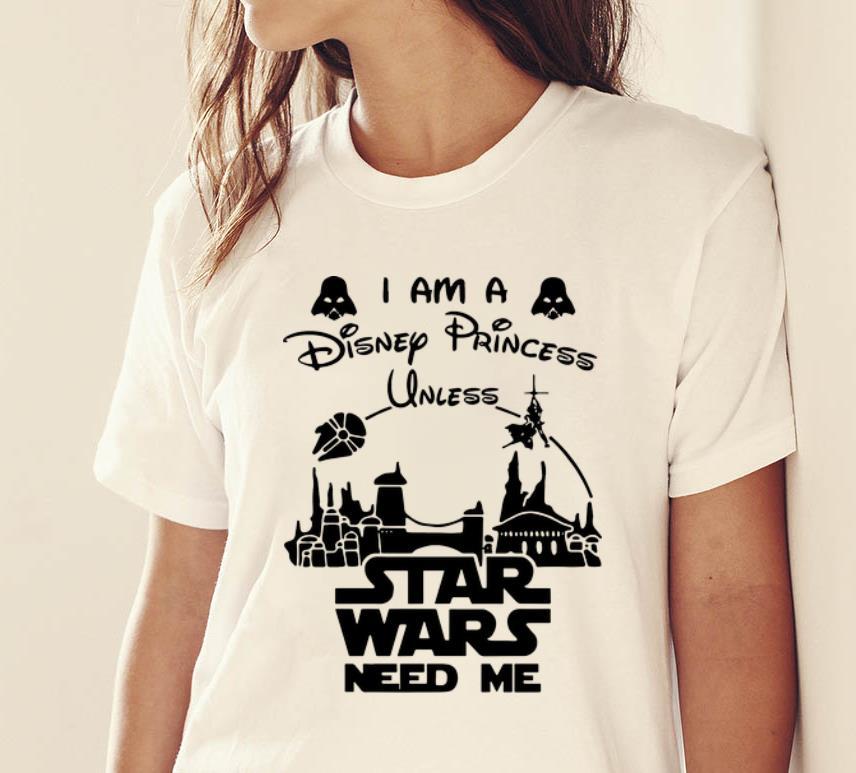 Great I Am A Disney Princess Unless Star Wars Need Me Shirt 2 1.jpg