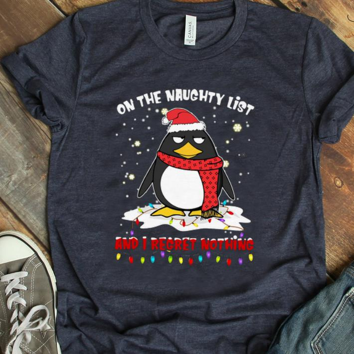 Great On The Naughty List And I Regret Nothing Penguin Shirt 1 1.jpg