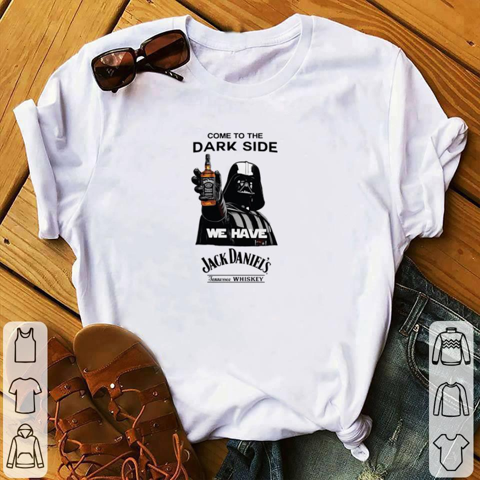 Hot Darth Vader Come To The Dark Side We Have Jack Daniel S Whiskey Shirt 1 1.jpg