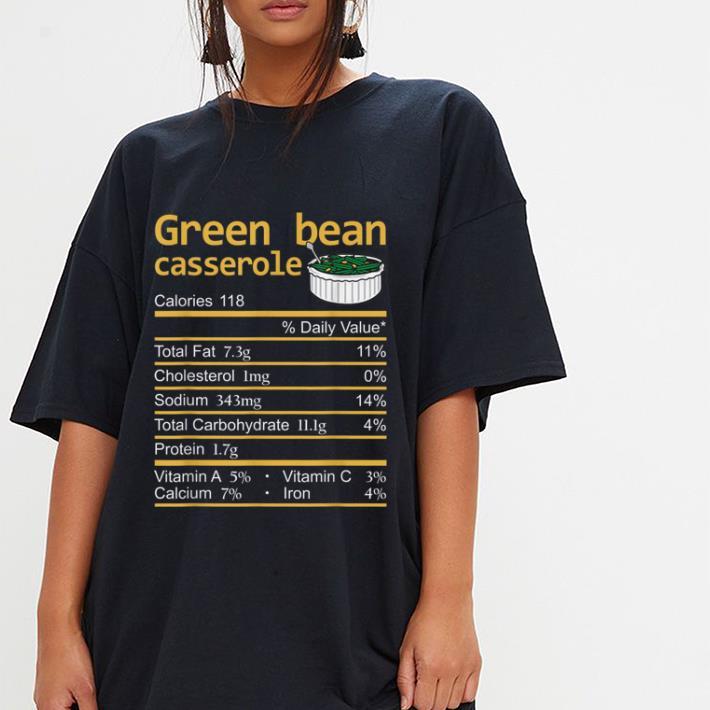 Hot Green Bean Casserole Nutrition Facts Thanksgiving Christmas Shirt 3 1 1.jpg