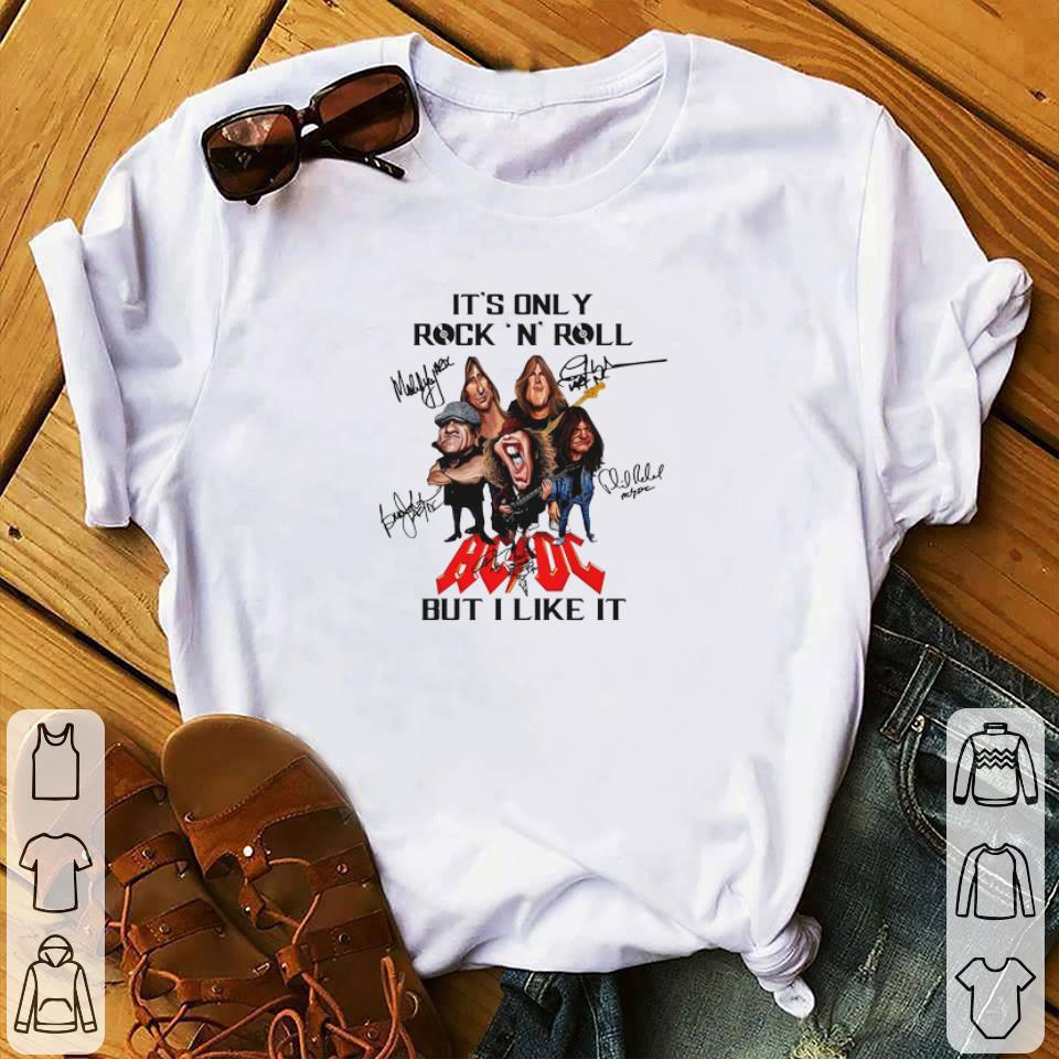 Hot It S Only Rock N Roll Signatures Acdc Cartoon But I Like It Shirt 1 1.jpg