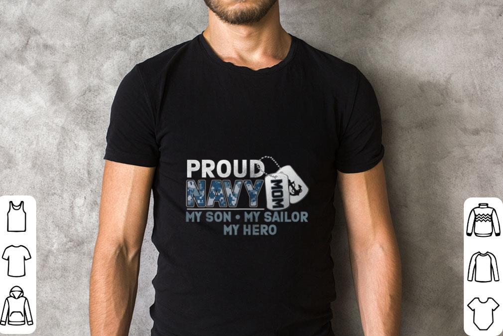 Hot Proud Navy Mom My Son My Sailor My Hero Shirt 2 1.jpg