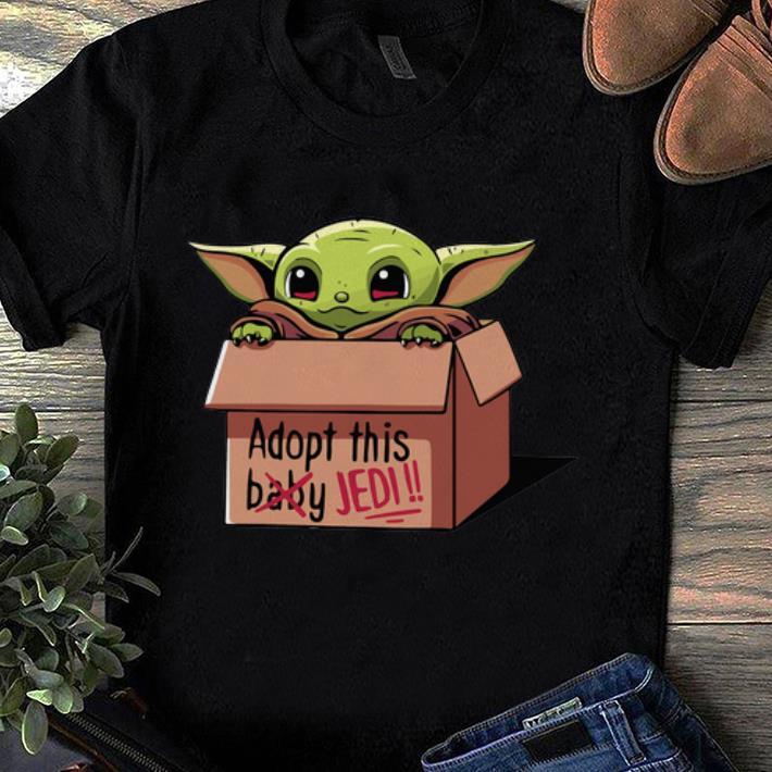 Nice Baby Yoda Adopt This Jedi Not Baby Shirt 1 1.jpg