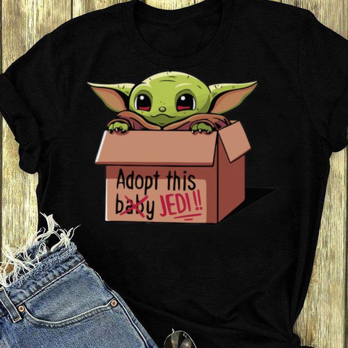 Nice Baby Yoda Adopt This Jedi Not Baby shirt