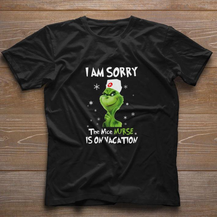 Nice The Grinch I Am Sorry The Nice Nurse Is On Vacation Christmas Shirt 1 1.jpg
