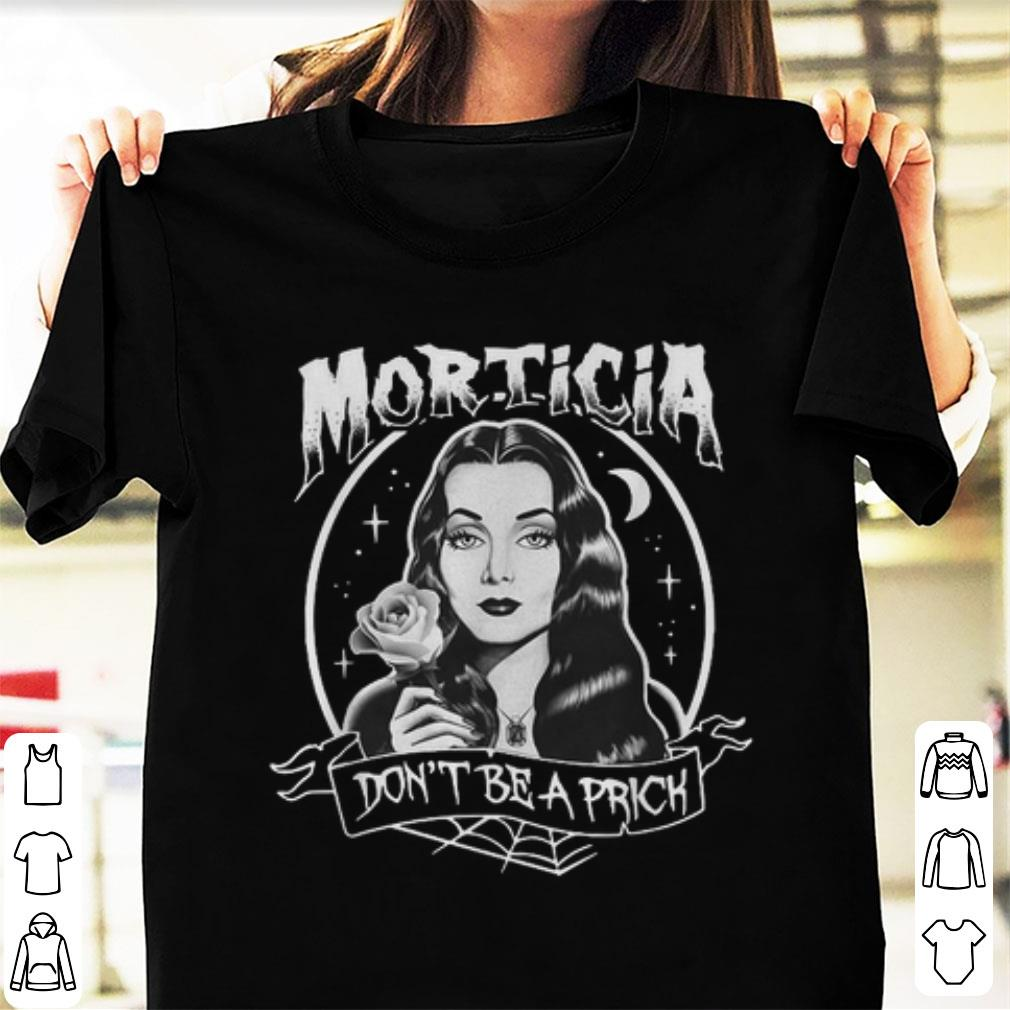 Official Morticia Don T Be A Prick Shirt 1 1.jpg