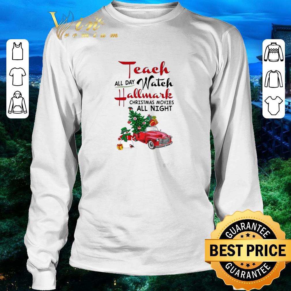 Official Snowman Truck Teach All Day Watch Hallmark Christmas Movies All Night Shirt 3 1.jpg