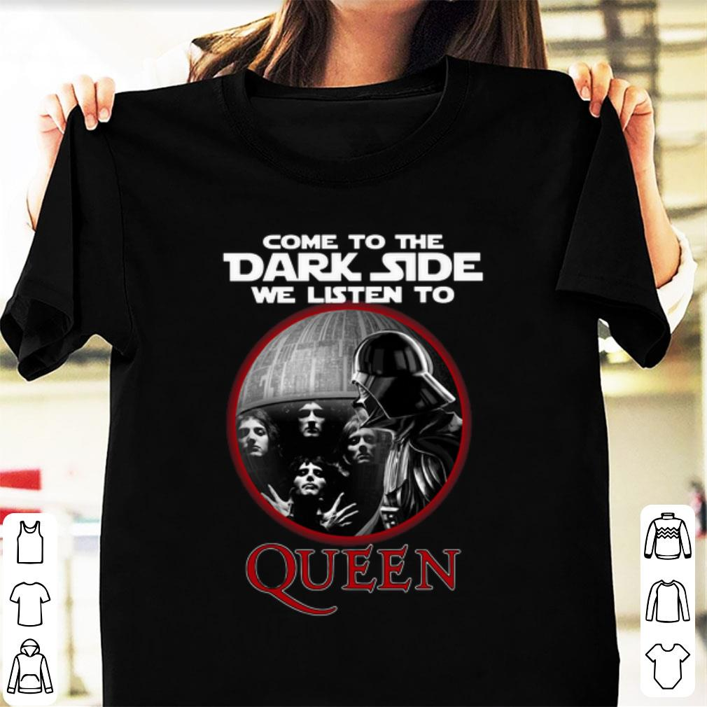 Official Star Wars Come To The Dark Side We Listen To Queen Shirt 1 1.jpg