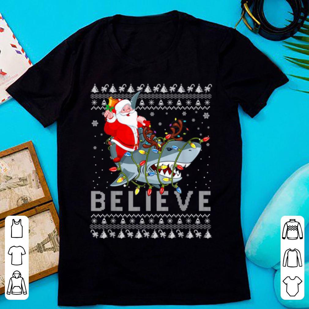 Original Believe In Santa Riding Shark Ugly Christmas Shirt 1 1.jpg